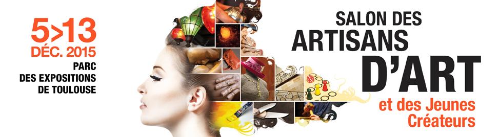 Salon des Artisans d'Art de Toulouse du 5 au 13 décembre 2015